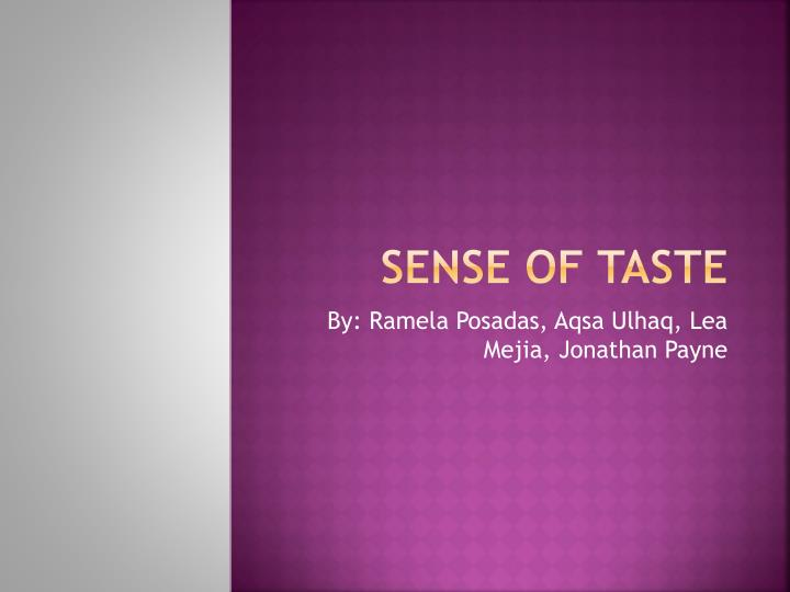 sense of taste Disorders of smell & taste jeremiah a alt, md, phd arthur wu, md zara m patel md introduction olfaction (the sense of smell) is an important function of the nasal cavity and skull base that has become increasingly investigated due to its role in behavior, cognition, disease severity, quality of life (qol), and sinonasal disease.