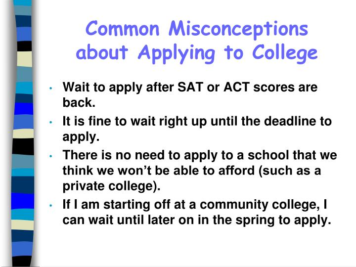 Common Misconceptions   about Applying to College
