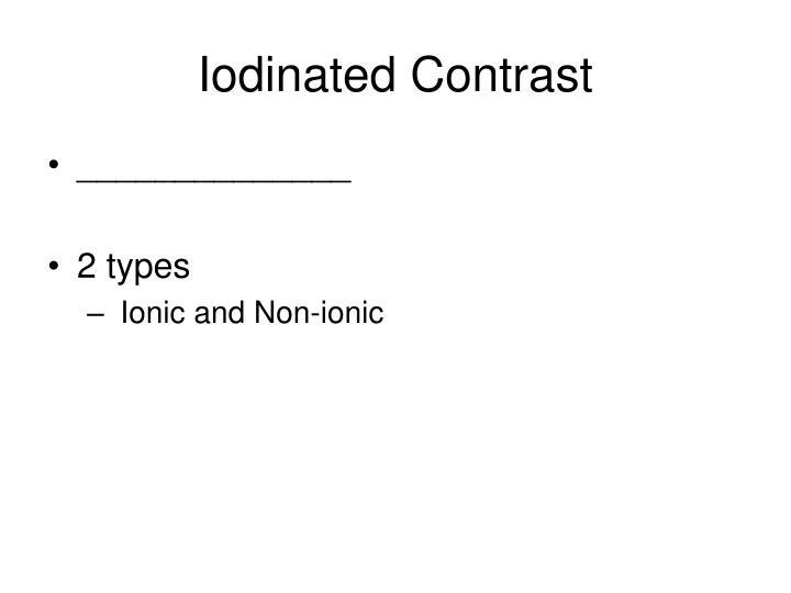 Iodinated Contrast