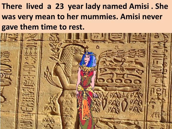 There  lived  a  23  year lady named