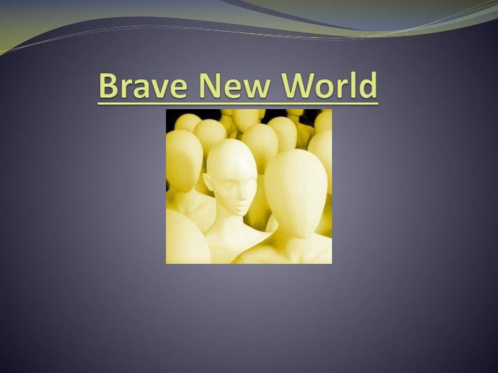 brave new world technology controls society In brave new world and brave new world english literature essay seen as a dangerously accurate prophesy of technology's capacity to dominate society.