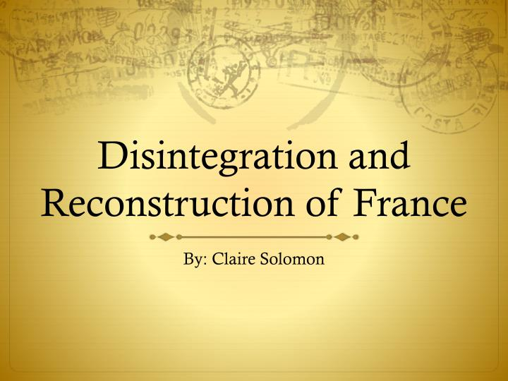 disintegration and reconstruction of france n.