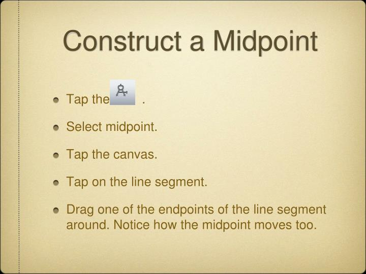 Construct a Midpoint