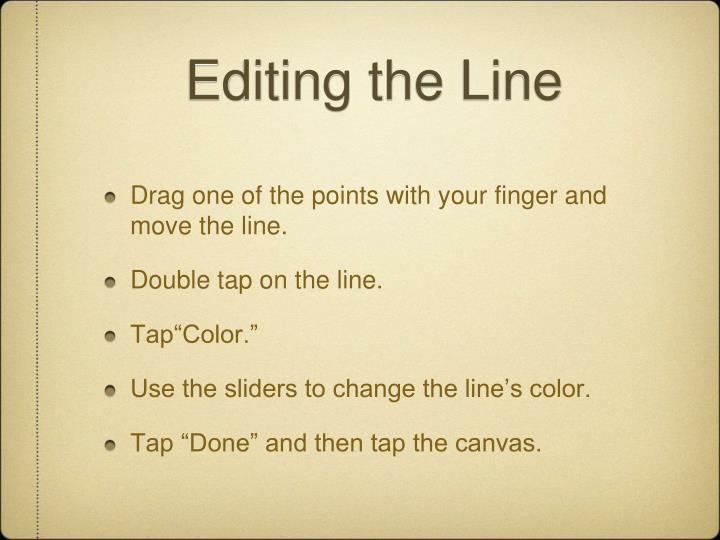 Editing the Line