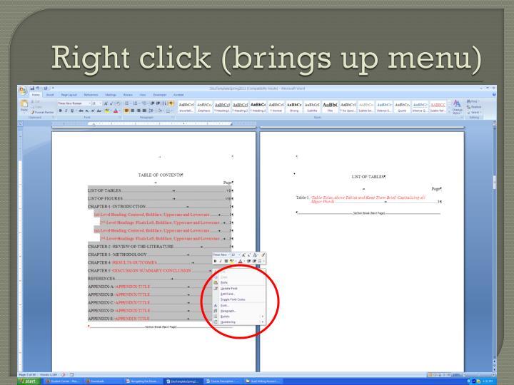 Right click (brings up menu)