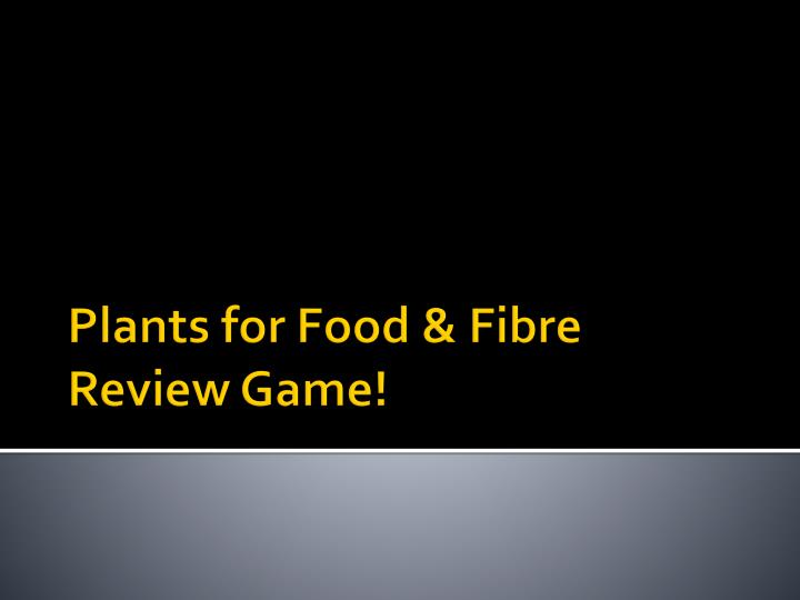 plants for food fibre review game n.