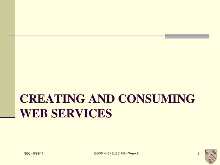 Creating and Consuming Web Services