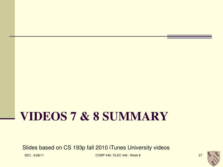 Videos 7 & 8 summary