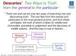 descartes two ways to truth from the general to the particular