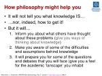 how philosophy might help you