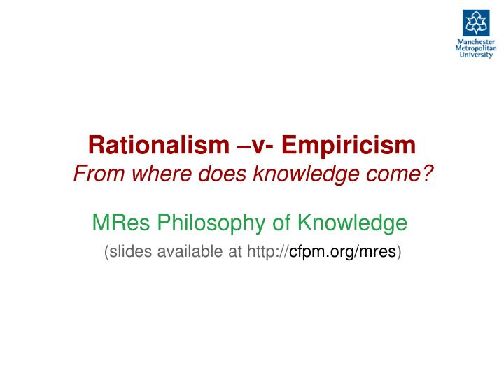 rationalism v empiricism from where does knowledge come n.