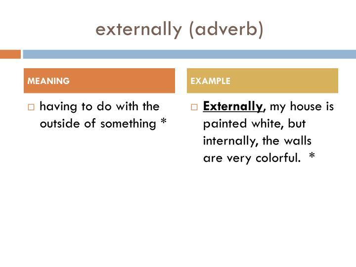 E xternally adverb