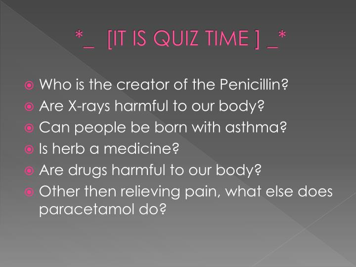 *_  [IT IS QUIZ TIME