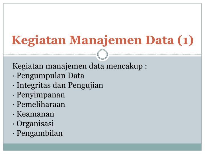 Kegiatan manajemen data 1