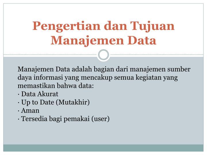 Pengertian dan tujuan manajemen data