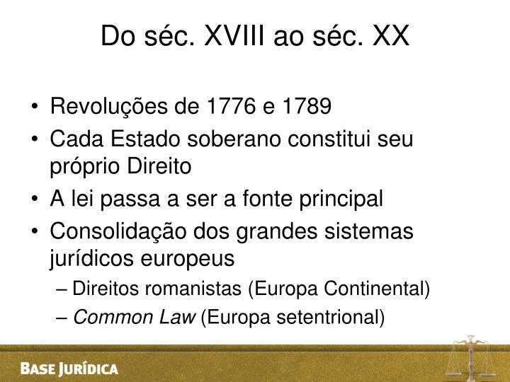 Do séc. XVIII ao séc. XX
