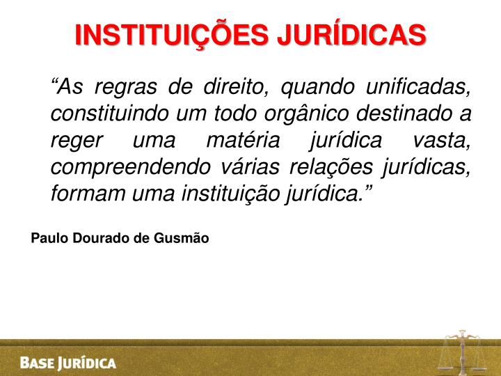 INSTITUIÇÕES JURÍDICAS