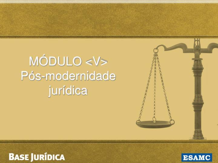 MÓDULO <V>