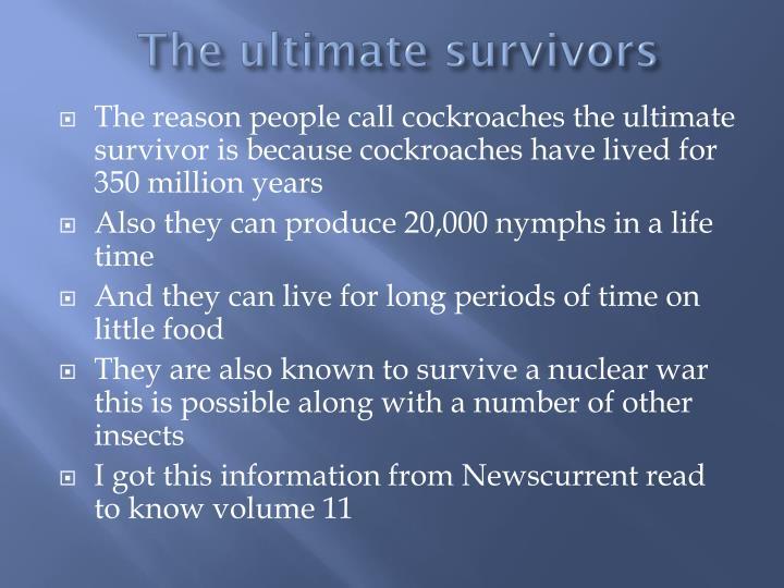 The ultimate survivors