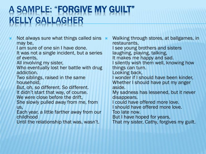 poetic devices used in forgive my guilt Disclaimer: i do not own the real poem forgive my guilt, which was written by robert p tristam coffin (i hope that poor guy had a nickname or something, like bobby.