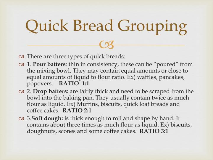 Quick bread grouping