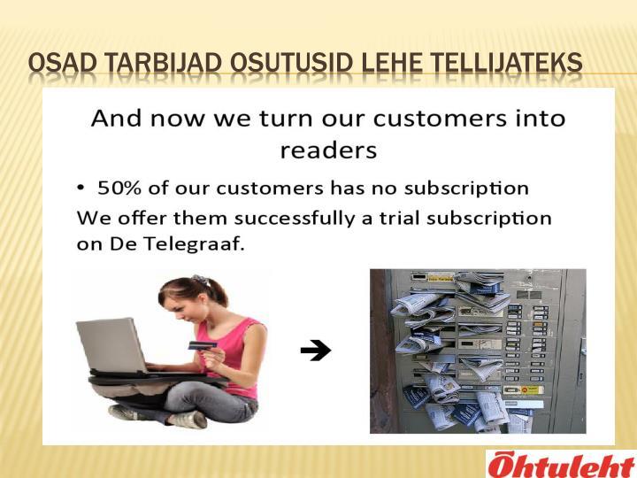 Osad tarbijad osutusid lehe tellijateks