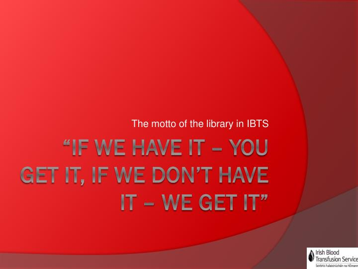 the motto of the library in ibts n.