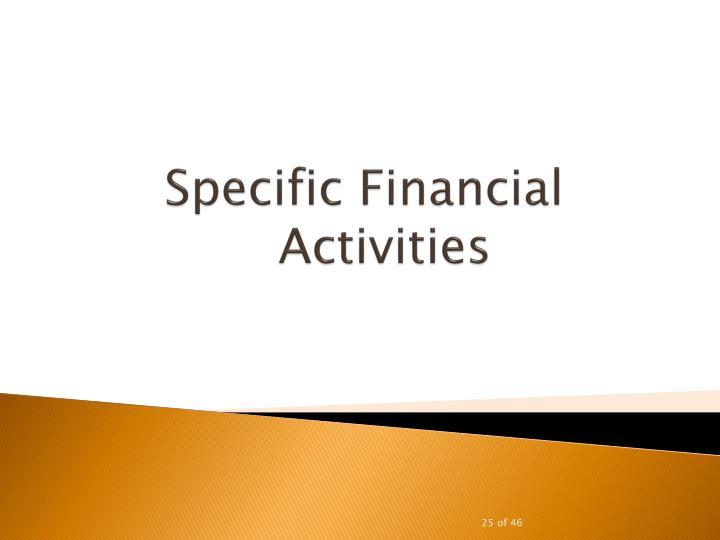 Specific Financial Activities