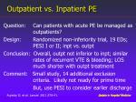 outpatient vs inpatient pe1