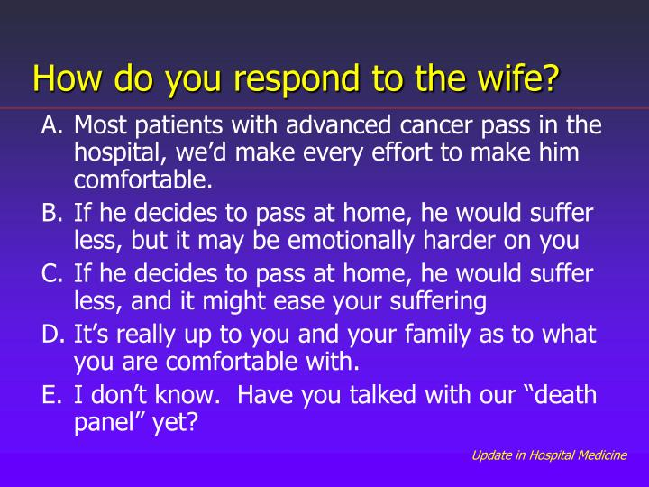 How do you respond to the wife?