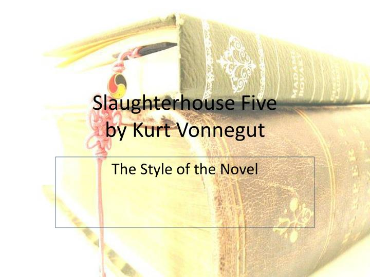 use of literary elements in slaughterhouse five essay