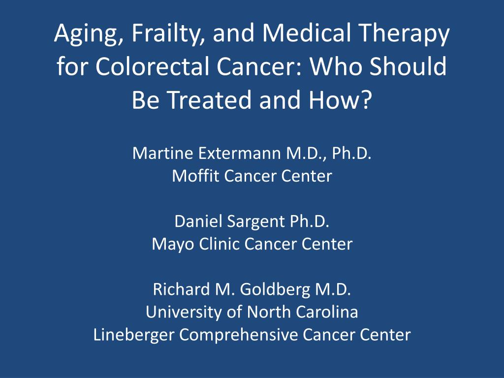 Ppt Aging Frailty And Medical Therapy For Colorectal Cancer Who Should Be Treated And How Powerpoint Presentation Id 1916778