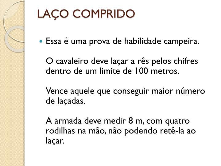 LAÇO COMPRIDO