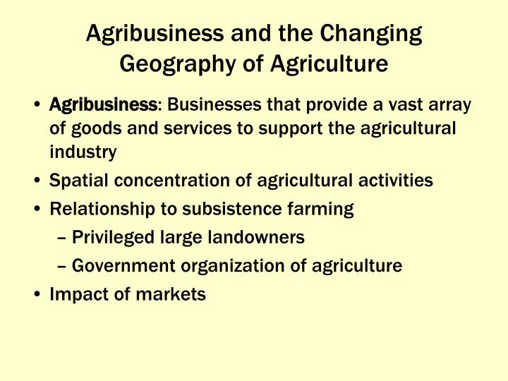 Agribusiness and the Changing Geography of Agriculture