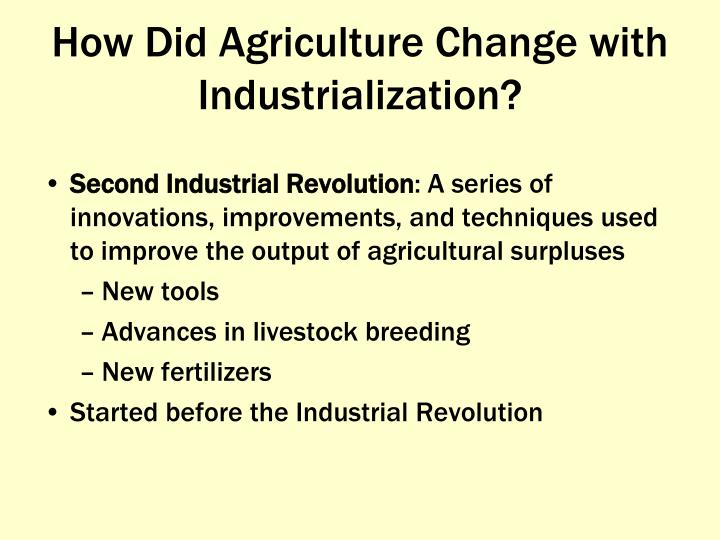 How Did Agriculture Change with Industrialization?