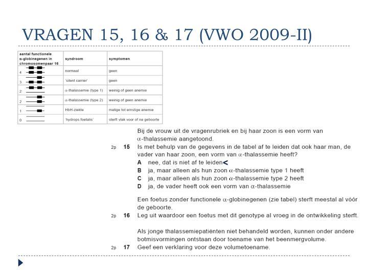 VRAGEN 15, 16 & 17 (VWO 2009-II)