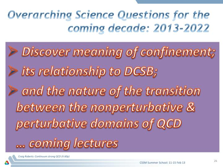 Overarching Science Questions for the