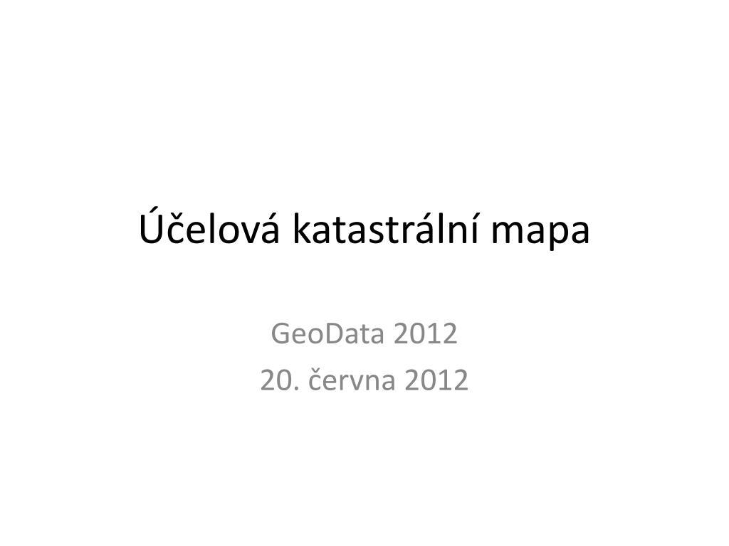 Ppt Ucelova Katastralni Mapa Powerpoint Presentation Free