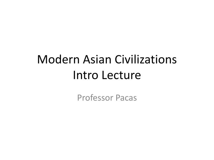 an analysis of the women and family in the history of asian civilization The asian world and asian civilization cited so often of late have their origins not deep in the past but in mod ernization this century in an asia in contact with the west a middle class arises that favors democratic development.