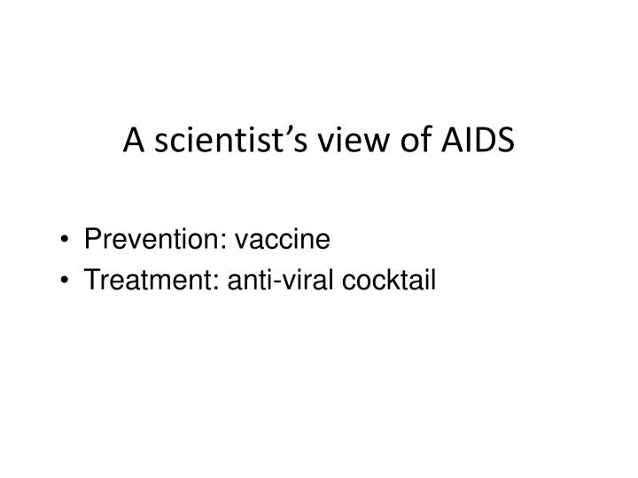 A scientist's view of AIDS