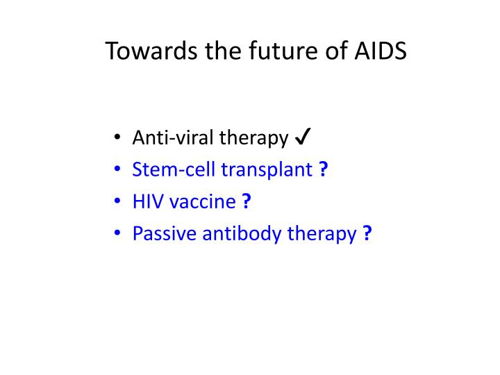 Towards the future of AIDS