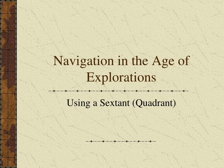 navigation in the age of explorations n.