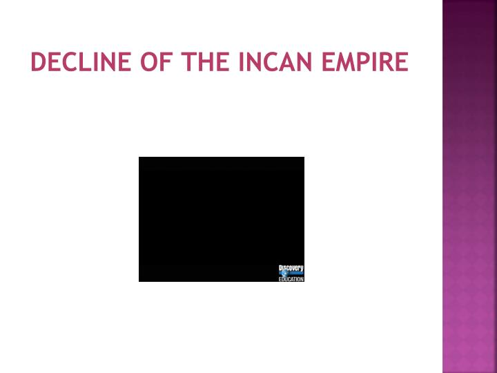 Decline of the Incan Empire