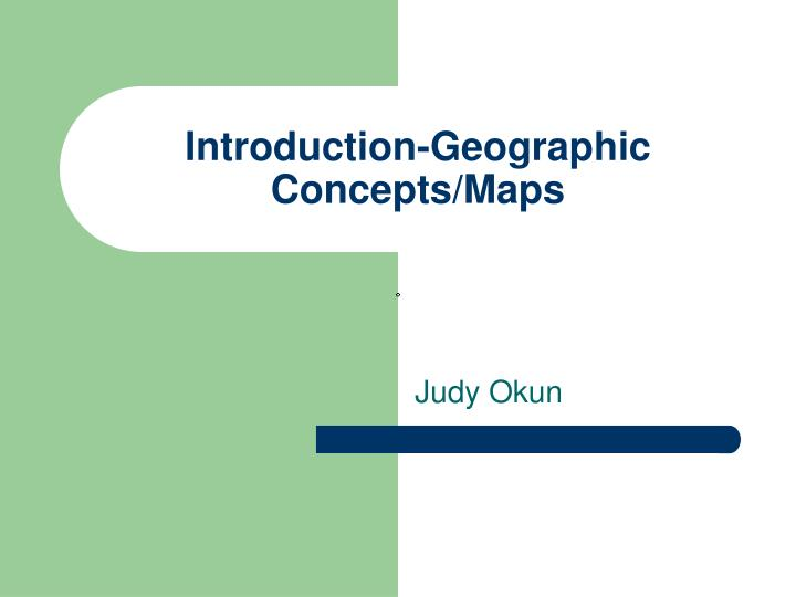 introduction geographic concepts maps n.