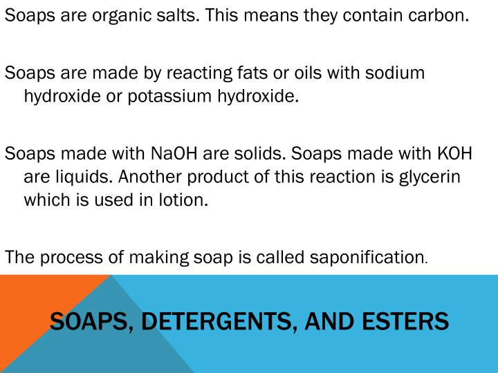 Soaps, detergents, and esters
