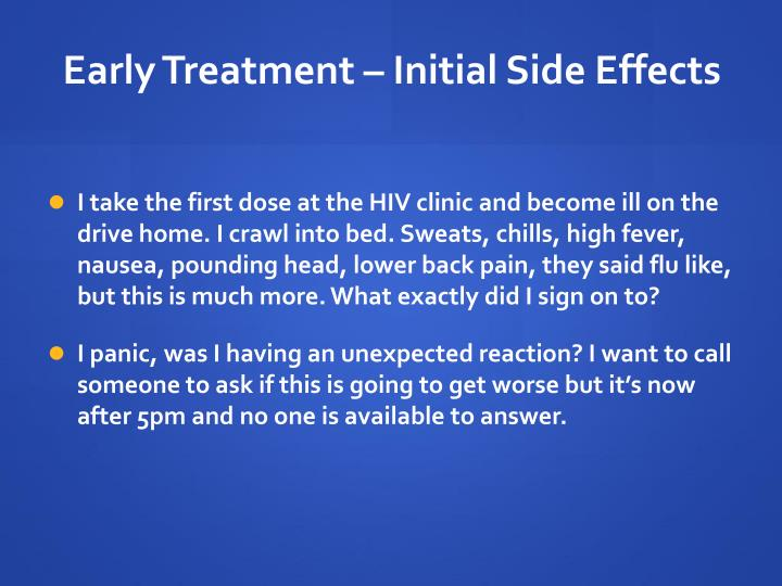 Early Treatment – Initial Side Effects