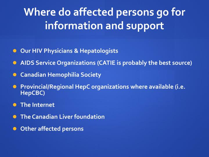 Where do affected persons go for information and support