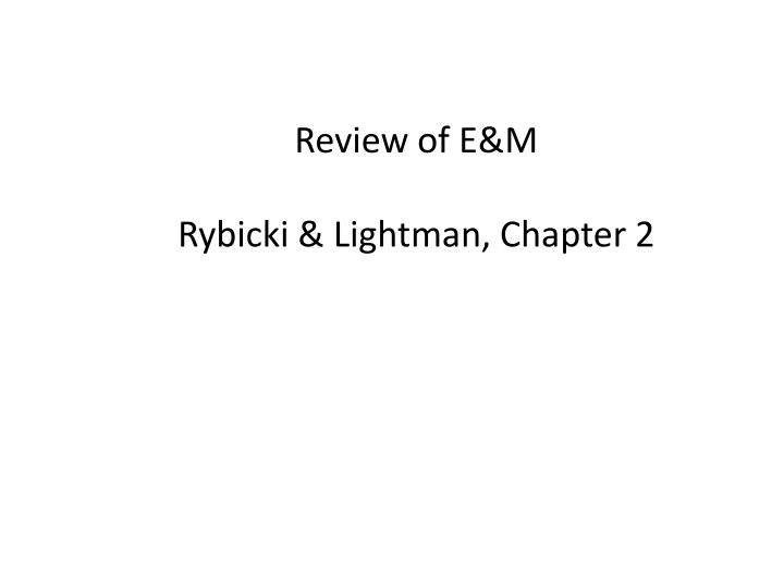 Review of E&M