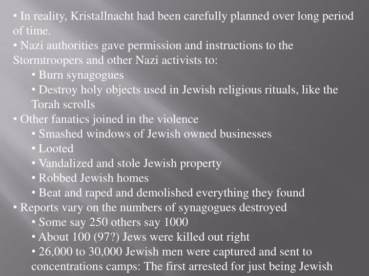 In reality, Kristallnacht had been carefully planned over long period of time.