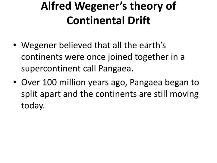 Alfred wegener s theory of continental drift